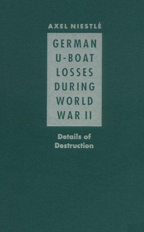 German U-Boat Losses During World War II: Details of Destruction: Niestle, Axel