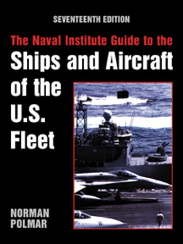 THE NAVAL INSTITUTE GUIDE TO THE SHIPS AND AIRCRAFT OF THE U.S. FLEET.: Polmar, Norman