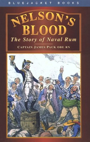 NELSON'S BLOOD the Story of Naval Rum
