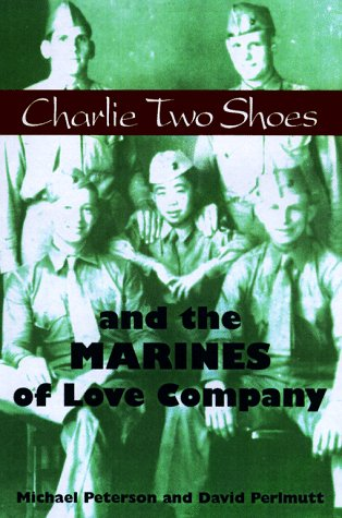 Charlie Two Shoes and the Marines of Love Company: Peterson, Michael, and David Perimutt