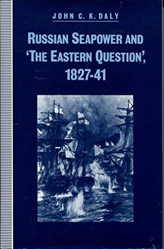 RUSSIAN SEAPOWER AND 'THE EASTERN QUESTION' 1827-41