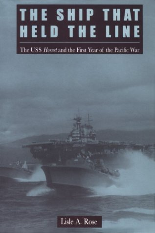 9781557507297: The Ship That Held the Line: The U.S.S. Hornet and the First Year of the Pacific War