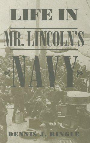 Life in Mr. Lincoln's Navy: Dennis J. Ringle