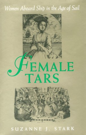 9781557507389: Female Tars: Women Aboard Ship in the Age of Sail