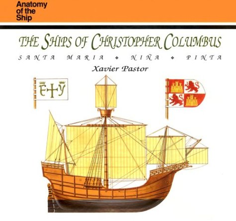 9781557507556: The Ships of Christopher Columbus: Santa Maria, Nina, Pinta (Anatomy of the Ship)