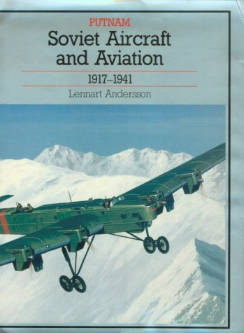 SOVIET AIRCRAFT AND AVIATION 1917-1941: Andersson, Lennart