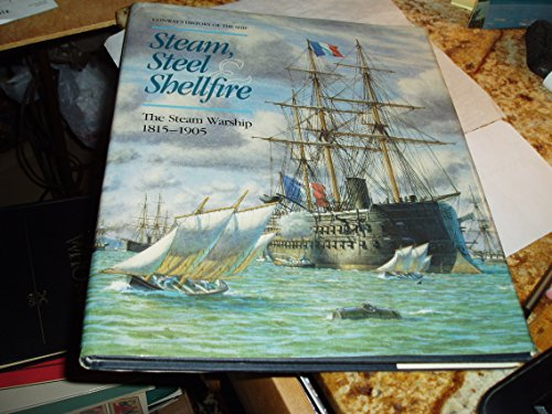 9781557507747: Steam, Steel & Shellfire : the Steam Warship 1815-1905 (Conway's History of the Ship)