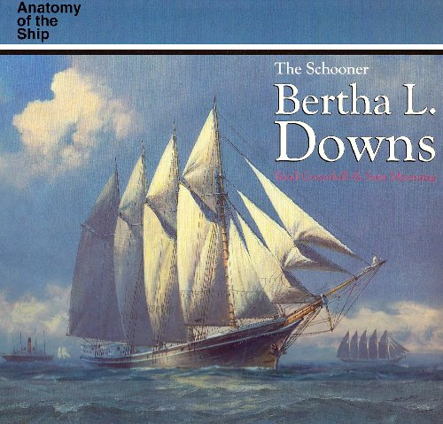 9781557507907: The Schooner Bertha L. Downs (Anatomy of the Ship)