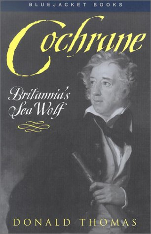 9781557508089: Cochrane: Britannia's Sea Wolf (Bluejacket Books)