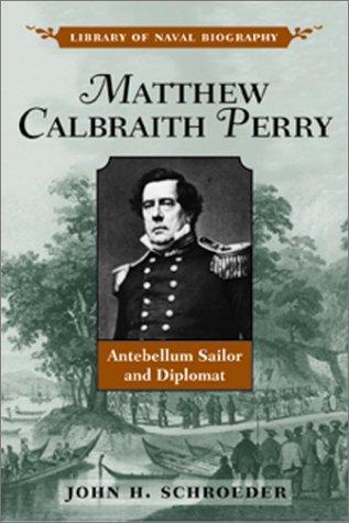 MATTHEW CALBRAITH PERRY: John H. Schroeder