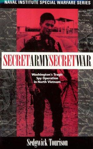 Secret Army, Secret War: Washington's Tragic Spy: Sedgwick D. Tourison