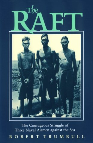 The Raft: The Courageous Struggle of Three: Robert Trumbull