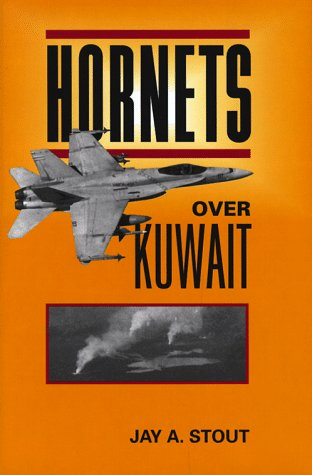 Hornets Over Kuwait: Stout, Jay A.