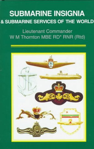 Submarine Insignia & Submarine Services of the World: Thornton, W. M.