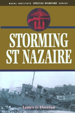 9781557508492: Storming St. Nazaire (Naval Institute Special Warfare Series)