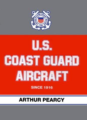 9781557508522: U.S. Coast Guard Aircraft Since 1916