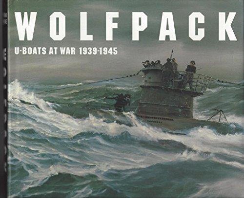 9781557508553: Wolfpack: U-Boats at War, 1939-1945