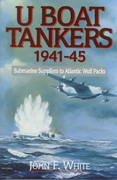 9781557508614: U Boat Tankers 1941-45: Submarine Suppliers to Atlantic Wolf Packs