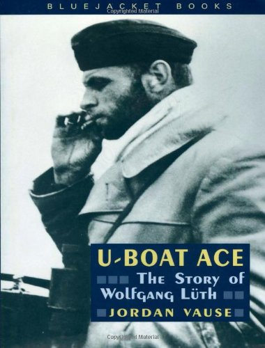 9781557508638: U-Boat Ace: The Story of Wolfgang Luth (Bluejacket Books)