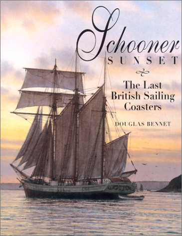 Schooner Sunset: The Last British Sailing Coasters: Douglas Bennet; David Clement