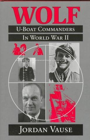 9781557508744: Wolf: U-Boat Commanders in World War II