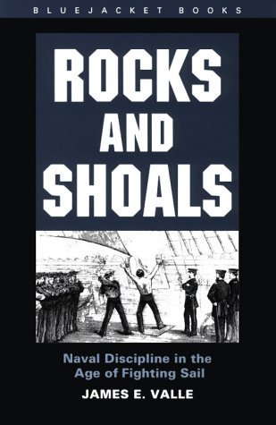 Rocks and Shoals: Naval Discipline in the: Valle, James E.