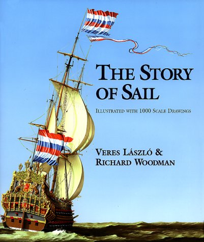 9781557508966: The Story of Sail: Illustrated With 1000 Scale Drawings