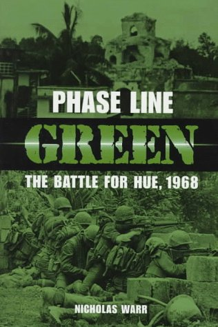 9781557509116: Phase Line Green: The Battle for Hue, 1968