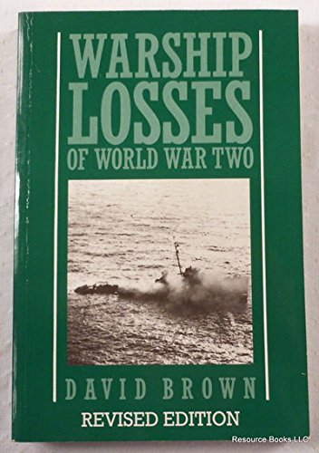 Warship Losses of World War Two: Brown, David