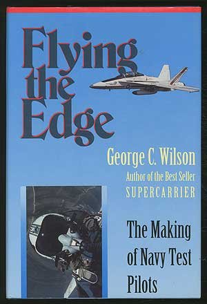9781557509253: Flying the Edge: The Making of Navy Test Pilots