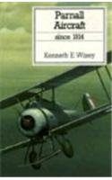 Parnall Aircraft Since 1914: Kenneth E. Wixey