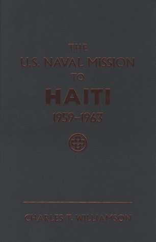 9781557509413: The U.S. Naval Mission to Haiti, 1959-1963 (Naval Institute Press)