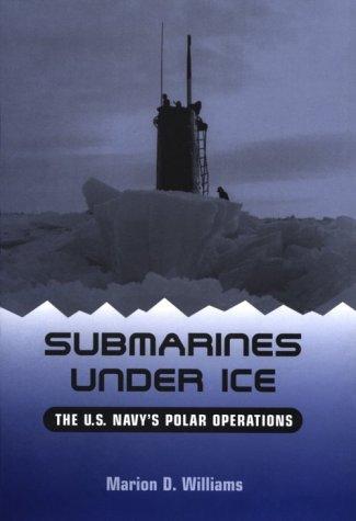 9781557509437: Submarines Under Ice: The U.S. Navy's Polar Operations