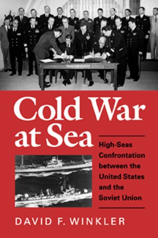 9781557509550: Cold War at Sea: High-Seas Confrontation Between the United States and the Soviet Union