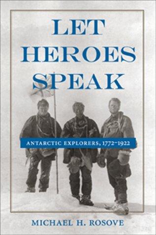 9781557509673: Let Heroes Speak: Antarctic Explorers, 1772-1922
