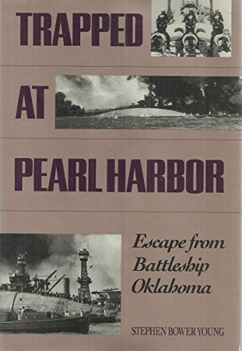 Trapped at Pearl Harbor: Escape from Battleship: Young, Stephen Bower