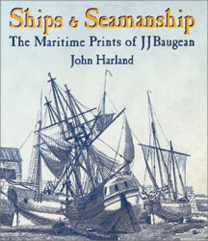 9781557509857: Ships & Seamanship: The Maritime Prints of J J Baugean