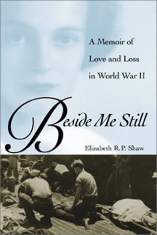 Beside Me Still: A Memoir of Love: Shaw, Elizabeth R.