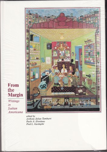 From the Margin: Writings in Italian Americana: Tamburri, Anthony Julian and Others (editors)