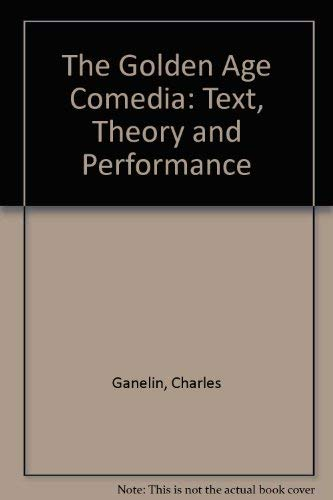 Golden Age of Comedia: Text, Theory, and Performance: Ganelin Editor, Charles, Mancing Editor, ...