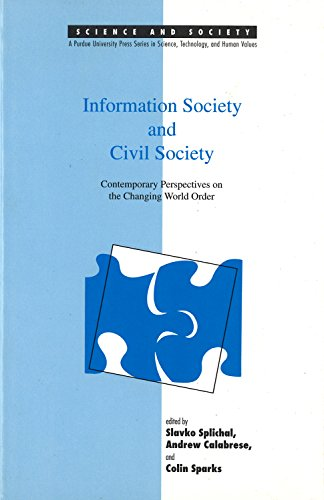 Information Society and Civil Society: Contemporary Perspectives on the Changing World Order (...