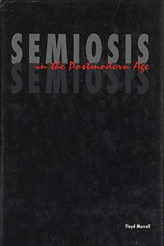 9781557530554: Semiosis in the Postmodern Age