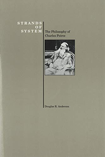 9781557530592: Strands of System: The Philosophy of Charles Peirce (Purdue University Press Series in the History of Philosophy)
