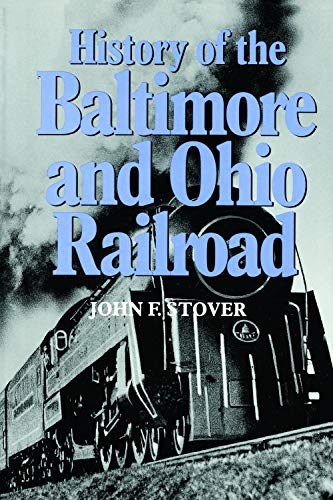 9781557530660: History of the Baltimore and Ohio Railroad