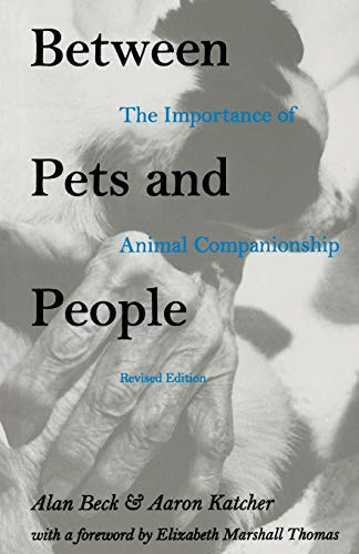 9781557530776: Between Pets and People: The Importance of Animal Companionship