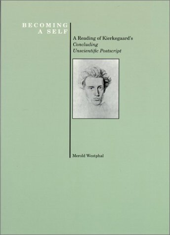 9781557530899: Becoming a Self: A Reading of Kierkegaard's Concluding Unscientific Postscript (Purdue University Press Series in the History of Philosophy)