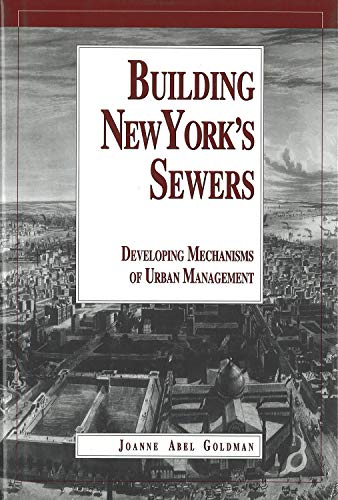 BUILDING NEW YORK'S SEWERS Developing Mechanisms of Urban Management