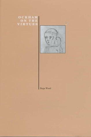 Ockham on the Virtues (Purdue University Press Series in the History of Philosophy) - Wood, Rega