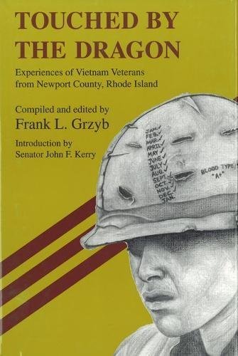 TOUCHED BY THE DRAGON. Experiences Of Vietnam Veterans From Newport Country, Rhode Island.: Grzyb, ...