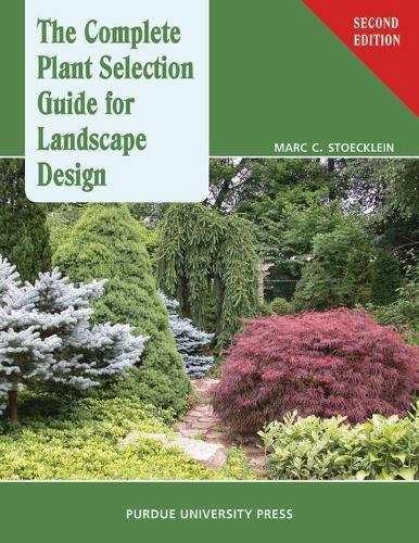 Complete Plant Selection Guide for Landscape Design: Stoecklein, Marc C